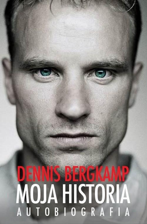 okładka Moja historia Autobiografia, Książka | Bergkamp Dennis