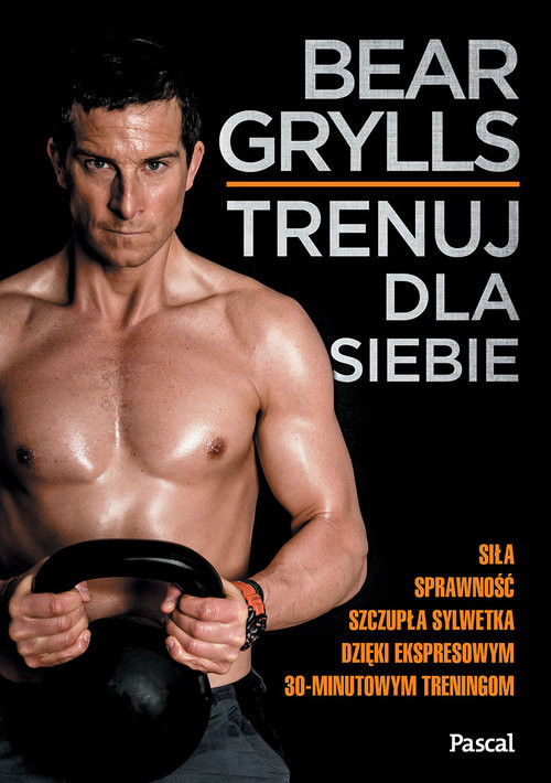 okładka Trenuj dla siebie, Książka | Bear Grylls