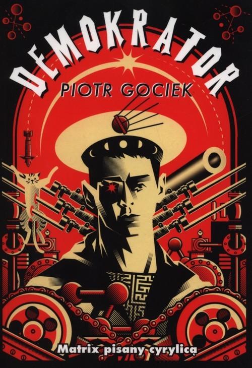 okładka Demokrator, Książka | Piotr Gociek