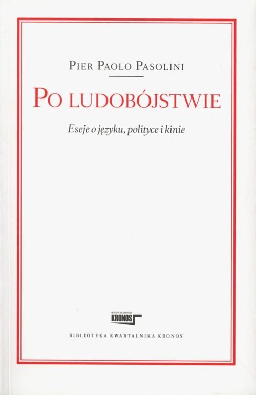 okładka Po ludobójstwie Eseje o języku, polityce i kinieksiążka |  | Pier Paolo  Pasolini