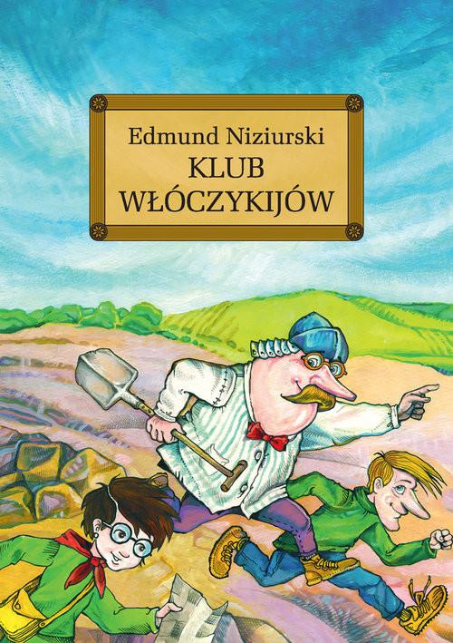 okładka Klub włóczykijów czyli trzynaście przygód stryja Dionizego, Książka | Niziurski Edmund