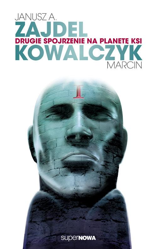 okładka Drugie spojrzenie na planetę Ksi, Książka | Janusz A. Zajdel, Marcin  Kowalczyk