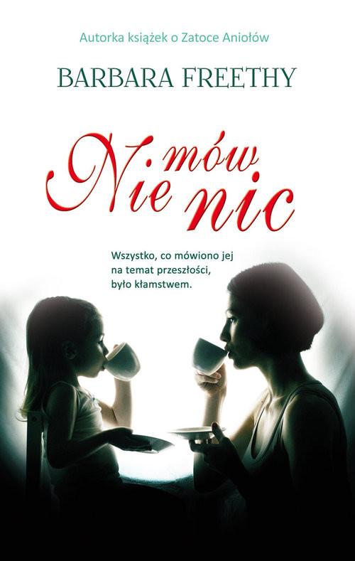 okładka Nie mów nic, Książka | Freethy Barbara