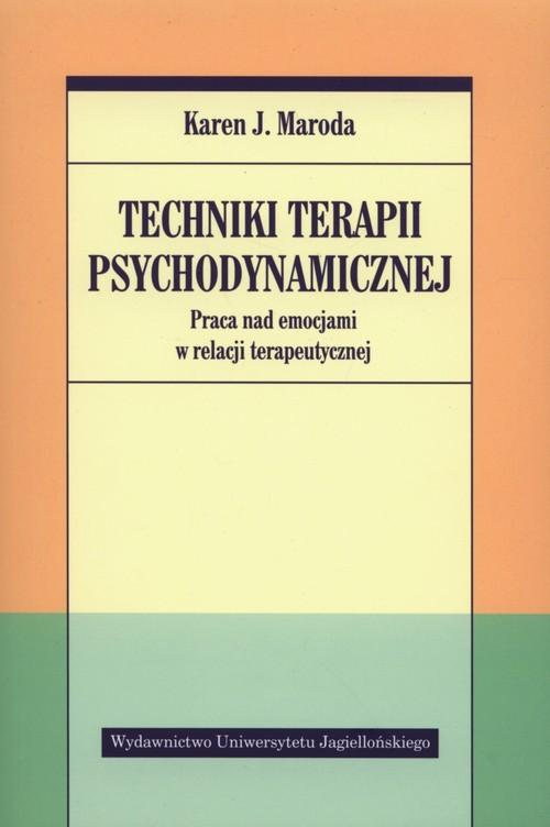 okładka Techniki terapii psychodynamicznej Praca nad emocjami w relacji terapeutycznejksiążka |  | Karen J. Maroda