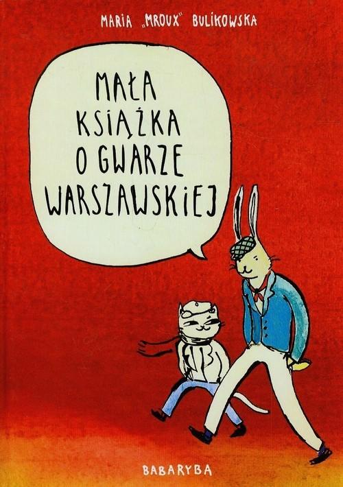 okładka Mała książka o gwarze warszawskiej, Książka | Bulikowska Maria