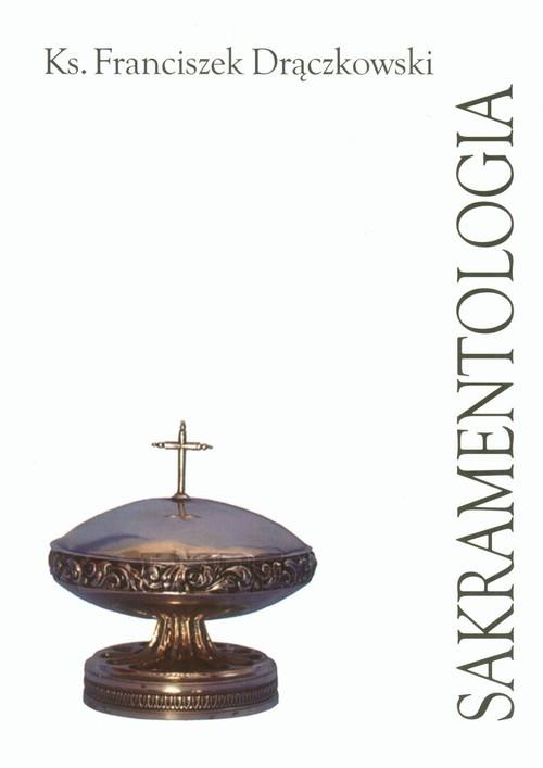 okładka Sakramentologia patrystyczna w zarysie, Książka | Drączkowski Franciszek