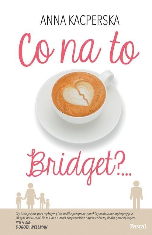 okładka Co na to Bridget?, Książka | Kacperska Anna