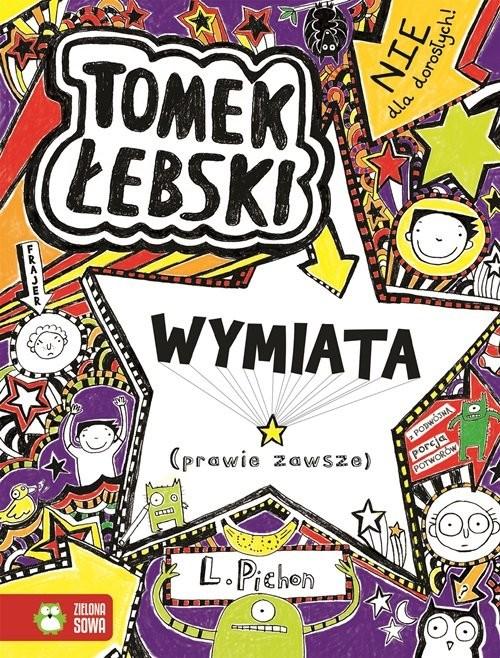 okładka Tomek Łebski Tom 5 Wymiata (prawie zawsze)książka |  | Pichon Liz