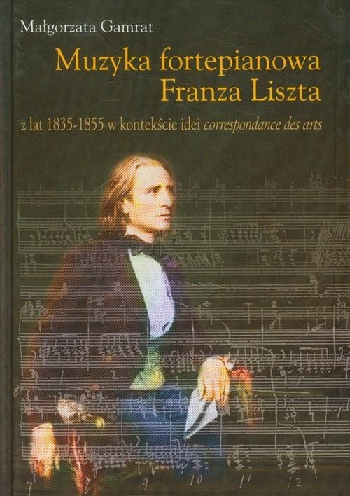 okładka Muzyka fortepianowa Franza Liszta, Książka | Gamrat Małgorzata