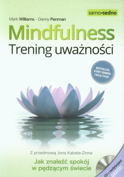 okładka Mindfulness Trening uważności z płytą CD, Książka | Mark Williams, Danny Penman