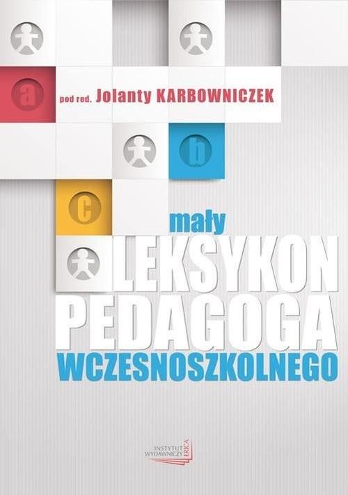 okładka Mały leksykon pedagoga wczesnoszkolnego, Książka  