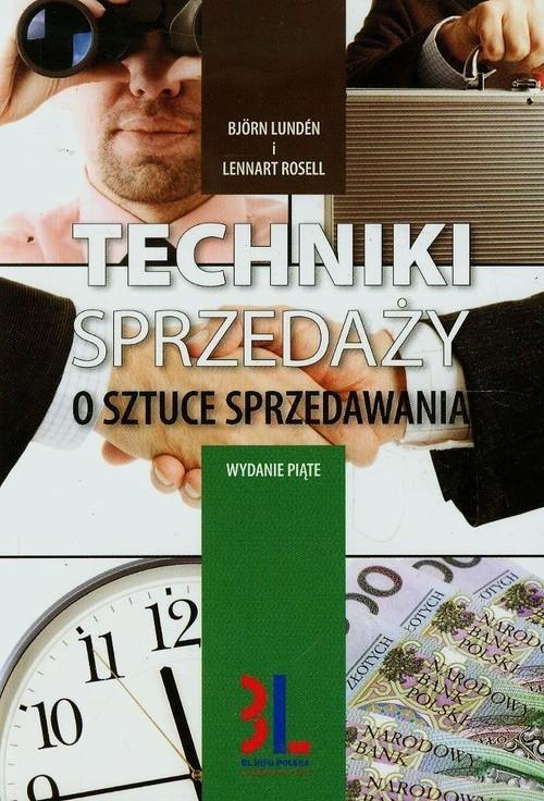 okładka Techniki sprzedaży O sztuce sprzedawania, Książka | Björn Lundén, Lennart Rosell