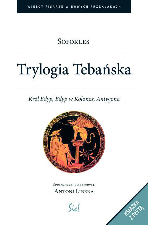 okładka Trylogia Tebańska + CD Król Edyp, Edyp w Kolonos, Antygona, Książka | Sofokles