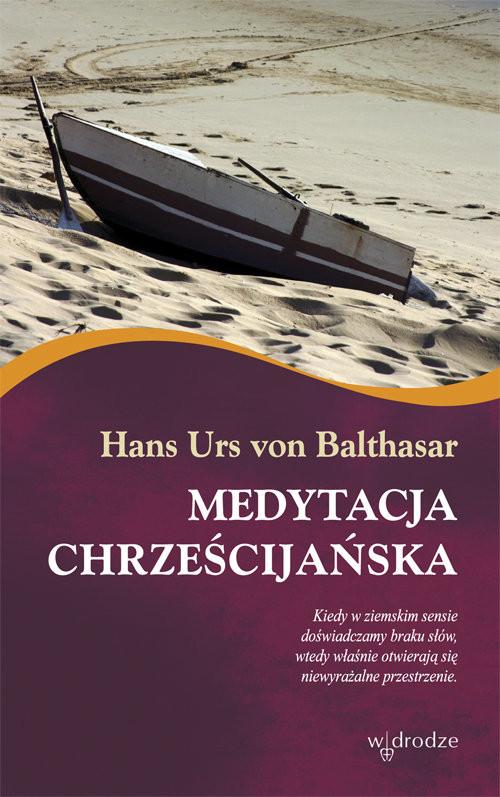 okładka Medytacja chrześcijańska, Książka | Hans Urs von Balthasar