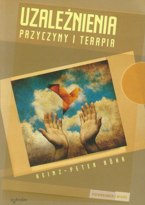 okładka Uzależnienia Przyczyny i terapia, Książka |