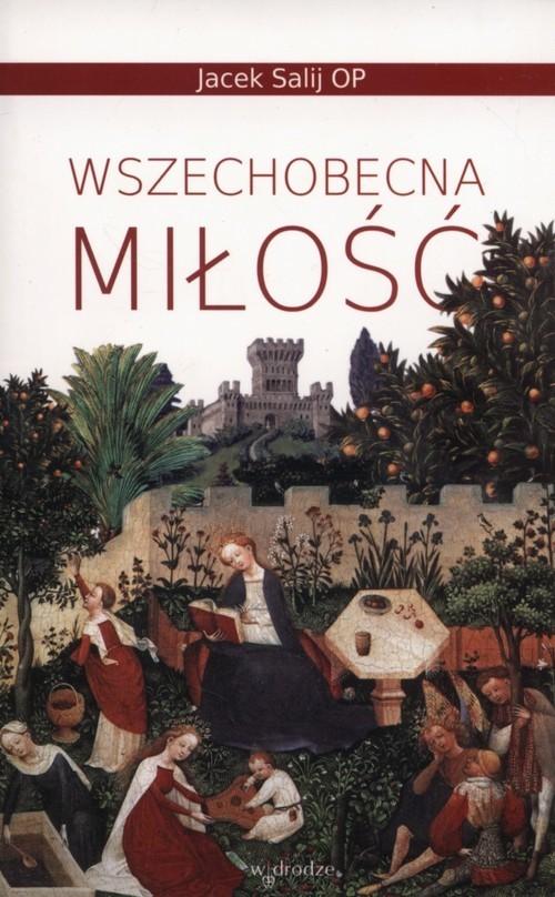 okładka Wszechobecna miłość, Książka | Salij Jacek