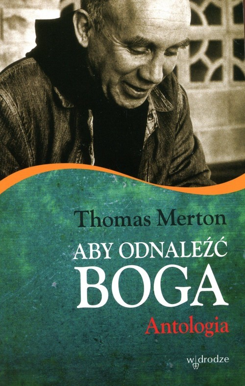 okładka Aby odnaleźć Boga Antologia, Książka | Thomas Merton