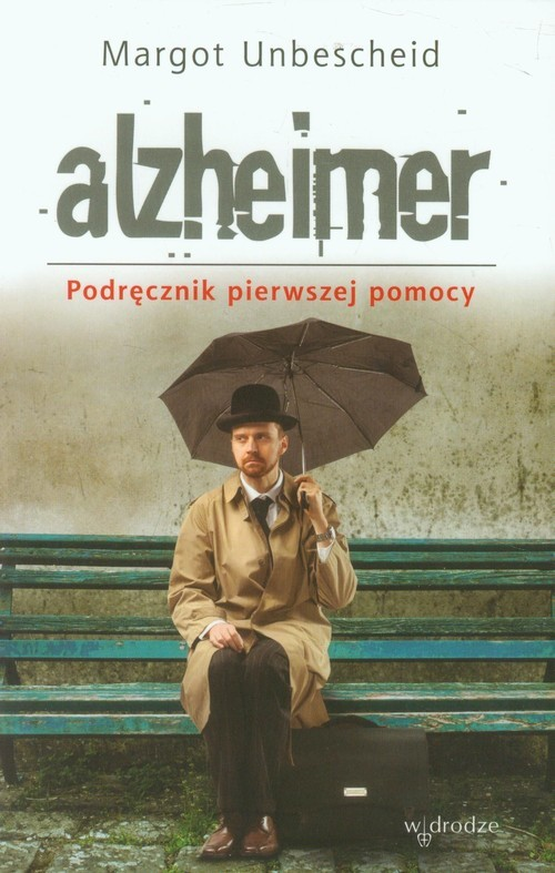okładka Alzheimer Podręcznik pierwszej pomocy, Książka   Margot Unbescheid