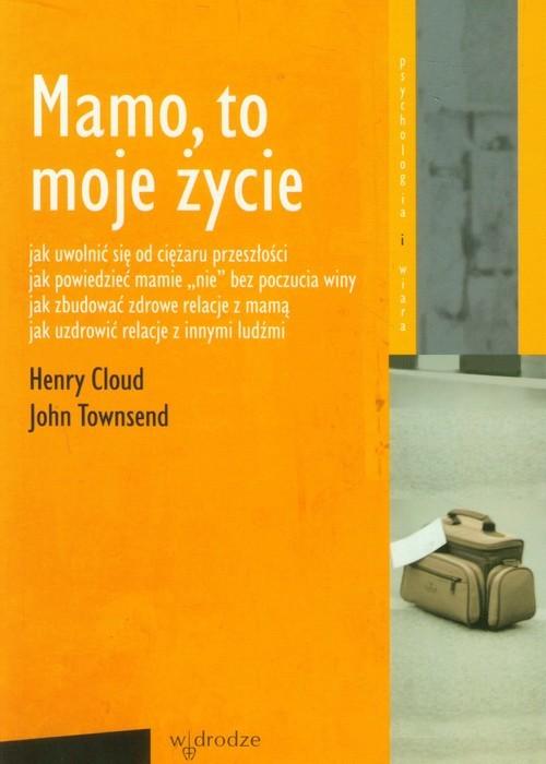 okładka Mamo, to moje życie, Książka | Henry  Cloud, John  Townsend