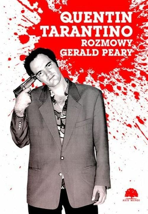 okładka Quentin Tarantino Rozmowy, Książka   Peary Gerald