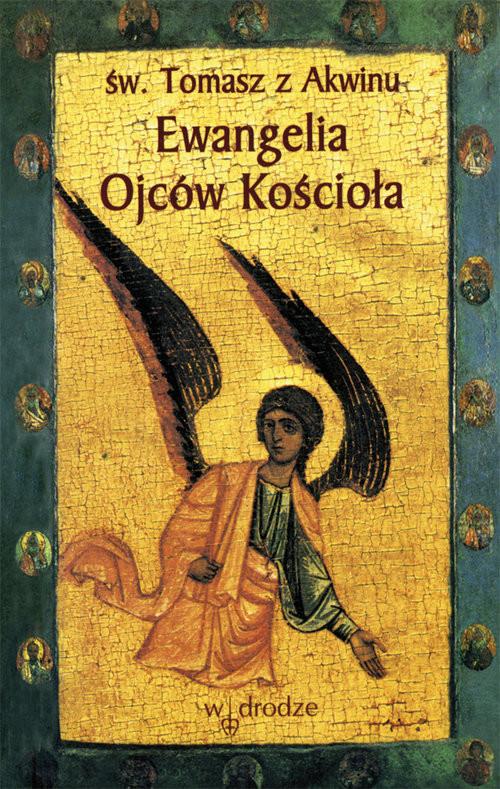 okładka Ewangelia Ojców Kościoła, Książka | z Akwinu Tomasz
