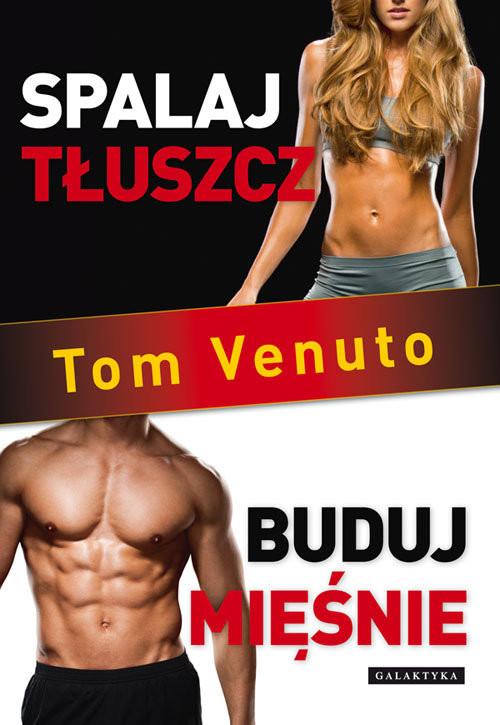 okładka Spalaj tłuszcz, buduj mięśnie, Książka | Venuto Tom