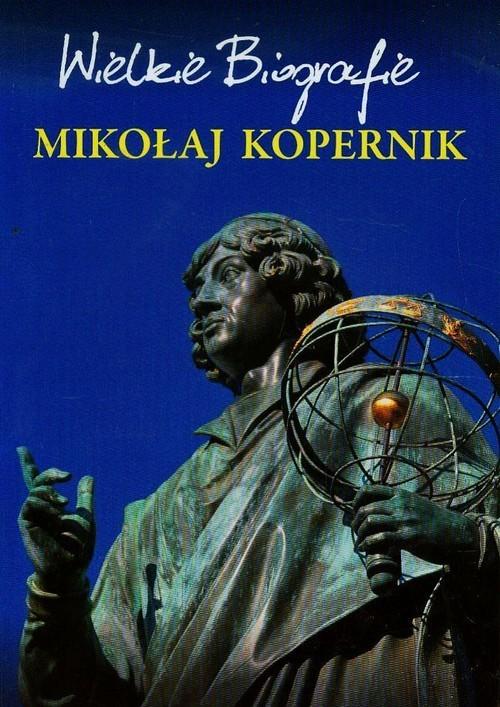 okładka Mikołaj Kopernik Wielkie Biografie, Książka   Marcin  Pietruszewski