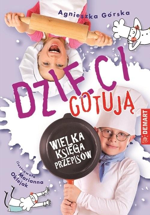 okładka Dzieci gotują Wielka księga przepisów, Książka | Górska Agnieszka