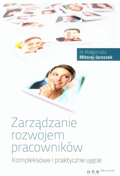 okładka Zarządzanie rozwojem pracowników Kompleksowe i praktyczne ujęcie, Książka | Mitoraj-Jaroszek Małgorzata