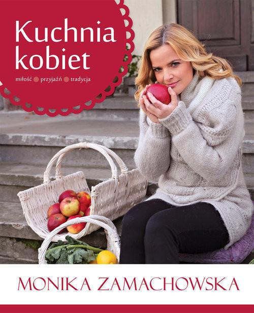 okładka Kuchnia kobiet, Książka | Zamachowska Monika