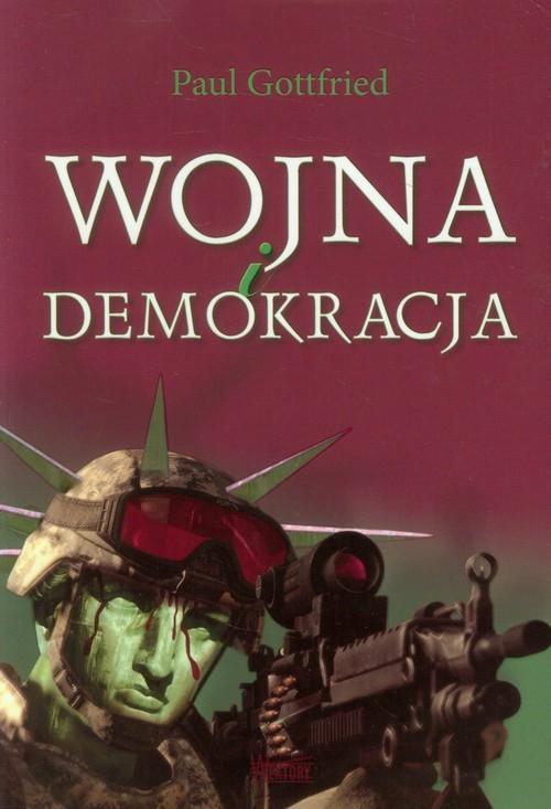 okładka Wojna i demokracja, Książka | Gottfried Paul