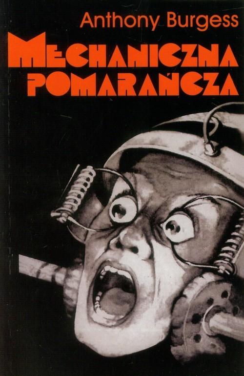 okładka Mechaniczna pomarańcza Wersja Rksiążka |  | Burgess Anthony