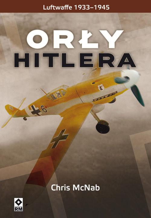 okładka Orły Hitlera Luftwaffe 1933-1945, Książka | Chris McNab