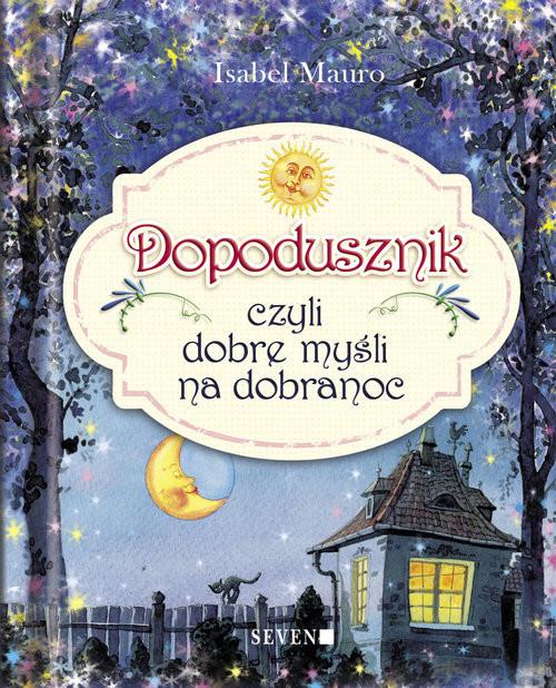 okładka Dopodusznik czyli dobre myśli na dobranoc, Książka | Mauro Isabel