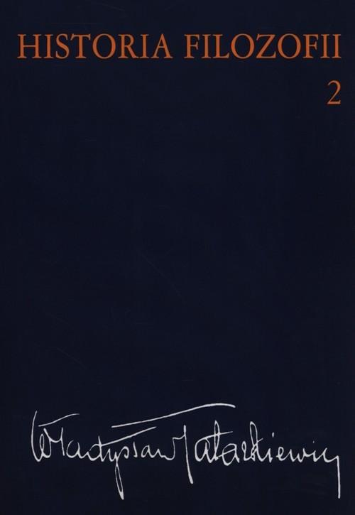 okładka Historia filozofii Tom 2 Filozofia nowożytna do roku 1830, Książka | Tatarkiewicz Władysław
