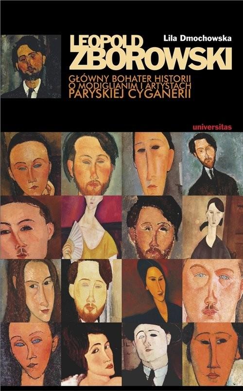 okładka Leopold Zborowski Główny bohater historii o Modiglianim i artystach paryskiej cyganerii, Książka | Dmochowska Lila