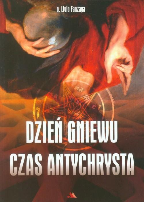 okładka Dzień gniewu Czas Antychrysta, Książka | Fanzaga Livio