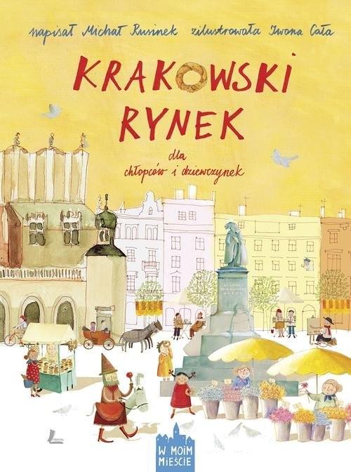 okładka Krakowski Rynek dla chłopców i dziewczynek, Książka | Rusinek Michał