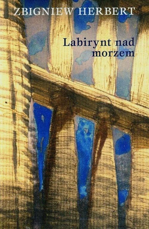 okładka Labirynt nad morzem, Książka | Zbigniew Herbert