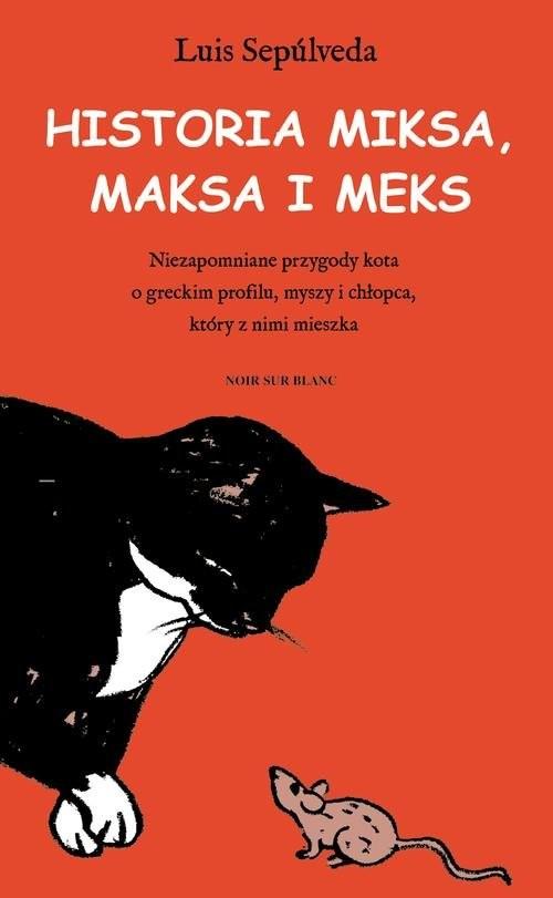 okładka Historia Miksa, Maksa i Meks, Książka | Sepulveda Luis
