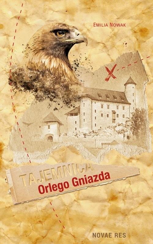 okładka Tajemnica Orlego Gniazda, Książka | Emilia  Nowak