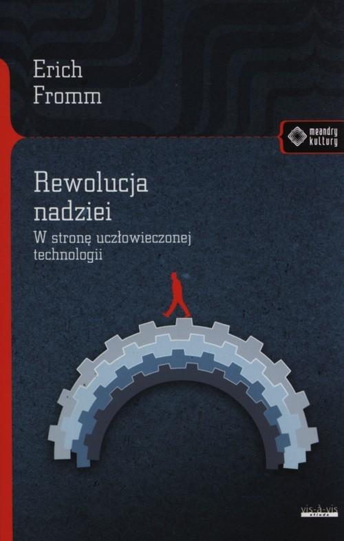 okładka Rewolucja nadziei W stronę uczłowieczonej technologii, Książka | Erich Fromm