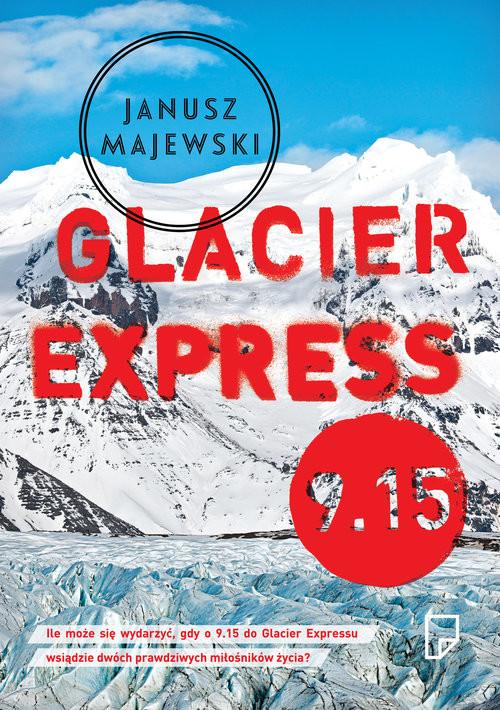 okładka Glacier Express 9.15, Książka | Majewski Janusz