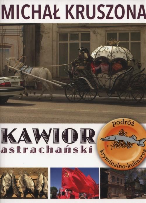 okładka Kawior Astrachański, Książka   Kruszona Michał