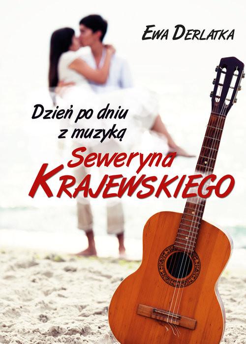 okładka Dzień po dniu z muzyką Seweryna Krajewskiego, Książka | Derlatka Ewa