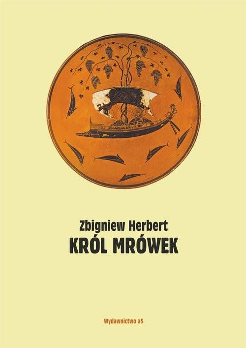 okładka Król mrówek Prywatna mitologia, Książka | Zbigniew Herbert