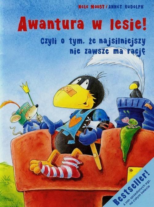 okładka Awantura w lesie czyli o tym że najsilniejszy nie zawsze ma rację, Książka   Nele Moost, Annet Rudolph