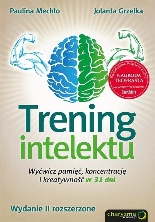 okładka Trening intelektu Wyćwicz pamięć, koncentrację i kreatywność w 31 dni., Książka | Paulina Mechło, Jolanta Grzelka