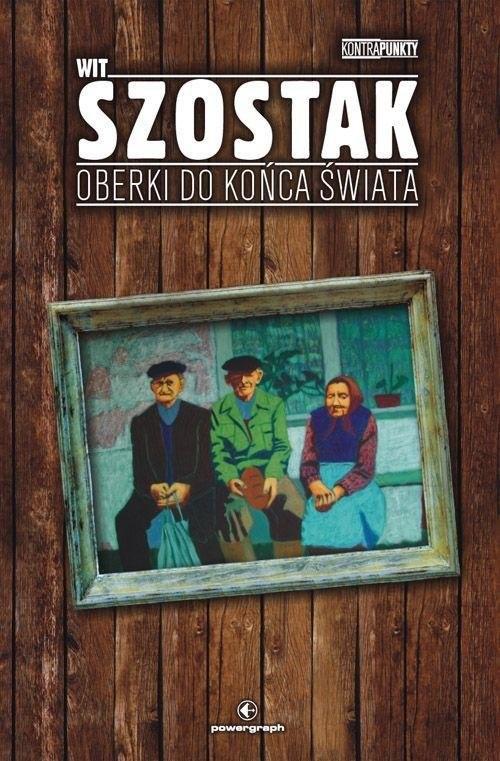 okładka Oberki do końca świata, Książka | Wit Szostak