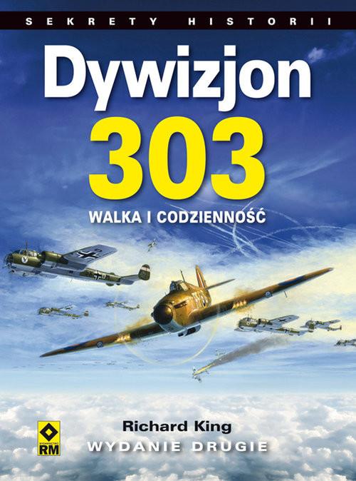 okładka Dywizjon 303 Walka i codzienność, Książka   King Richard